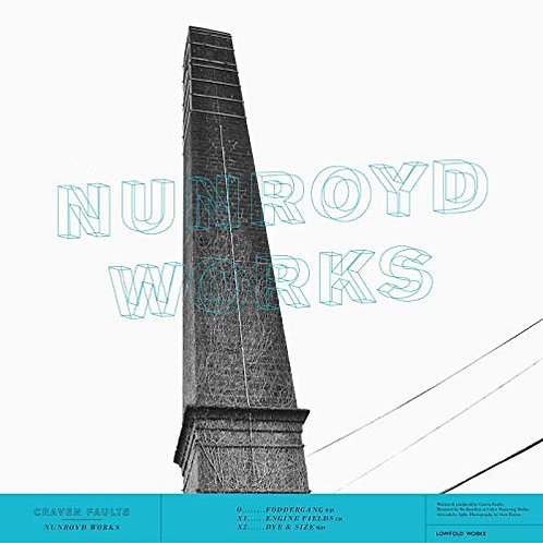 Craven Faults - Nunroyd Works EP Released 26/07/19