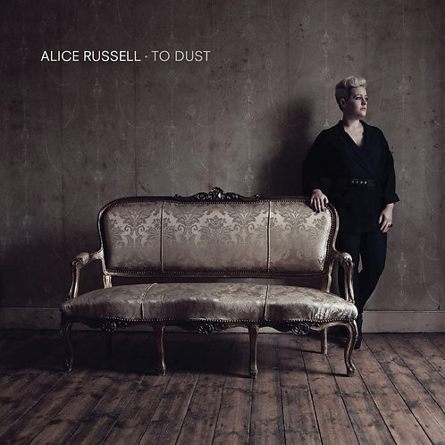 Alice Russell - To Dust - Double Vinyl LP Released 09/07/21