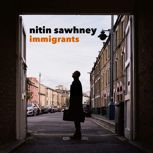 Nitin Sawhney - Immigrants LP Released 19/03/21