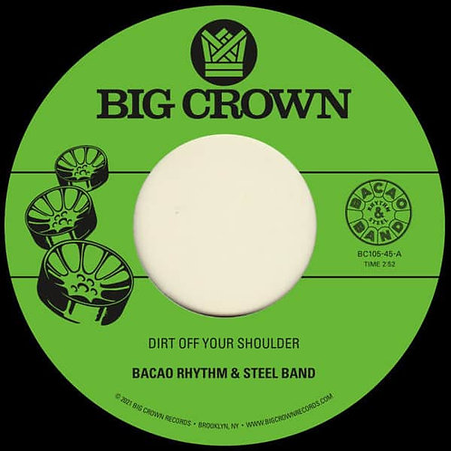 """Bacao Rhythm & Steel Band - Dirt Off Your Shoulder - 7"""" Single Released 11/06/21"""