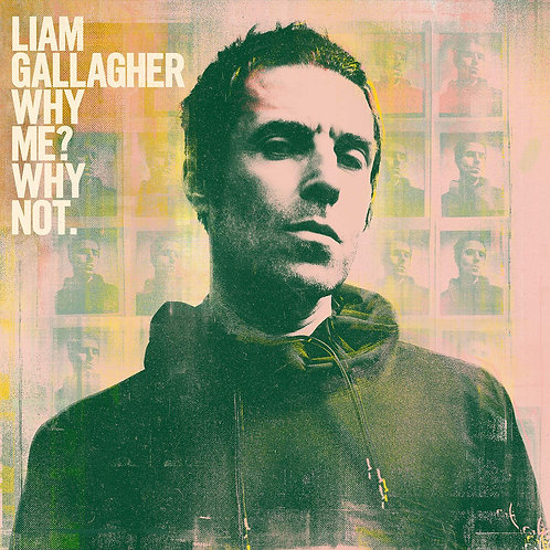 Liam Gallagher - Why Me? Why Not. LP Released 20/09/19