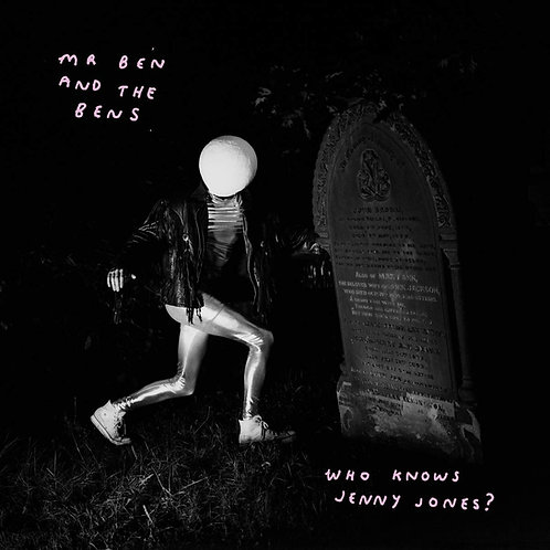 Mr Ben And The Bens - Who Knows Jenny Jones? LP Released 22/11/19