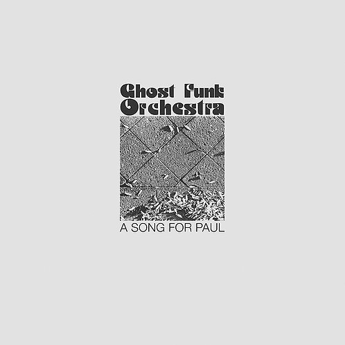 Ghost Funk Orchestra - A Song For Paul CD Released 23/08/19