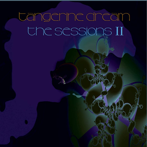 Tangerine Dream - The Sessions II LP Released 09/10/20