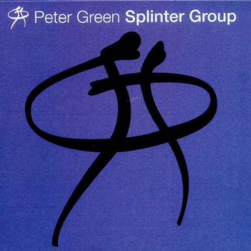 Peter Green Splinter Group - Peter GreenSplinter Group LP Released 16/08/19