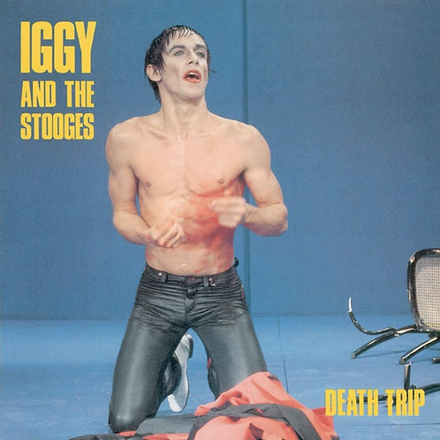 Iggy And The Stooges - Death Trip LP Released 19/03/21