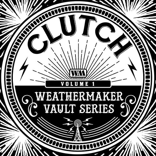 Clutch - The Weathermaker Vault Series Volime 1 CD Released 27/11/20