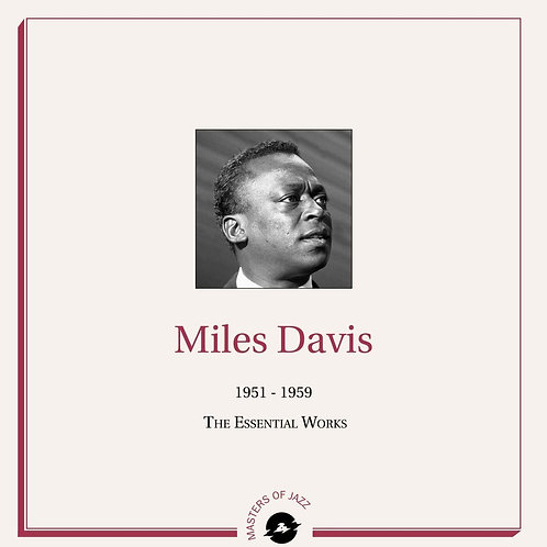 Miles Davis - 1951-1959: The Essential Works LP Released 29/11/19