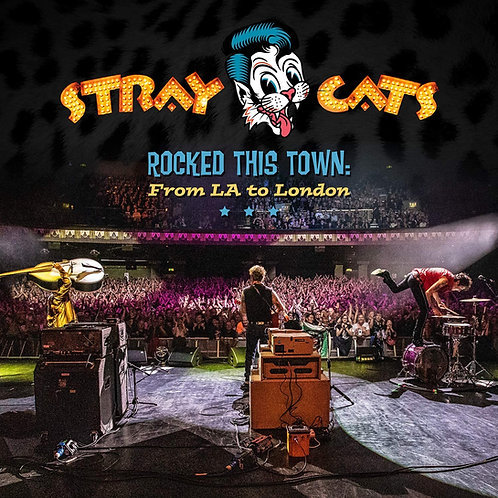 Stray Cats - Rocked This Town: From LA To London CD Released 11/09/20