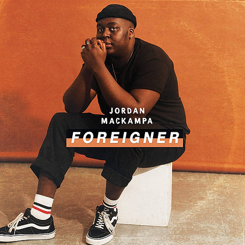 Jordan Mackampa - Foreigner LP Released 13/03/20
