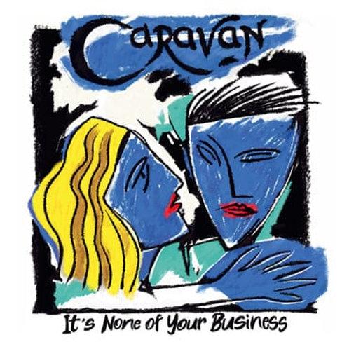 Caravan - It's None Of Your Business - CD Released 08/10/21