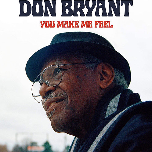 Don Bryant - You Make Me Feel LP Released 19/06/20