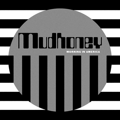 Mudhoney - Morning In America LP Released 20/09/19