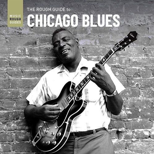 Rough Guide To Chicago Blues CD Released 27/11/20