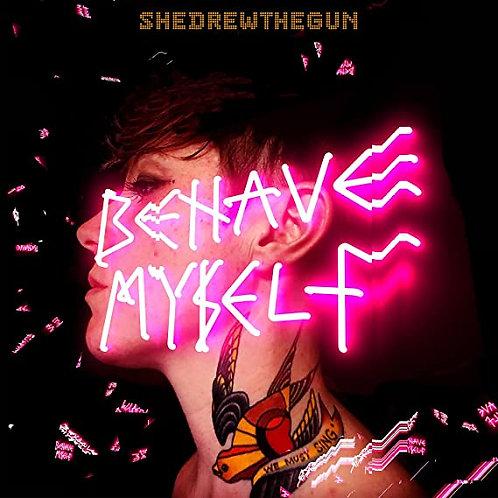 She Drew The Gun - Behave Myself - CD Released 08/10/21