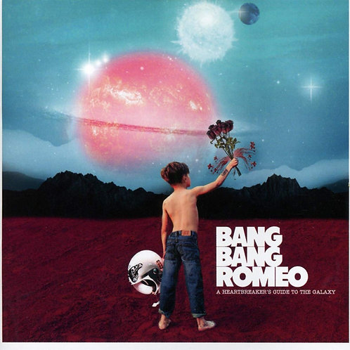 Bang Bang Romeo - A Heartbreaker's Guide To The Galaxy CD Released 22/11/19
