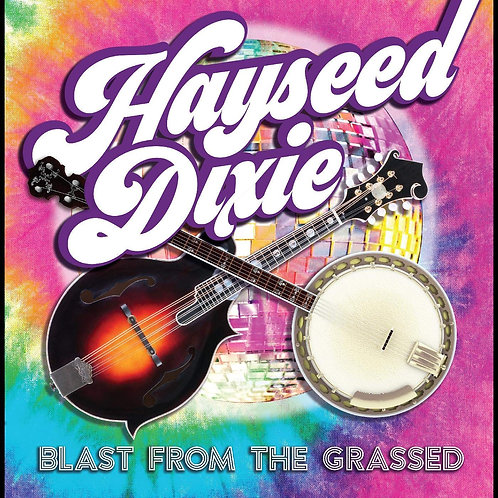 Hayseed Dixie - Blast From The Grassed CD Released 14/02/20