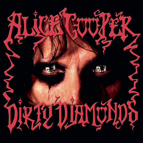 Alice Cooper - Dirty Diamonds LP Released 18/09/20