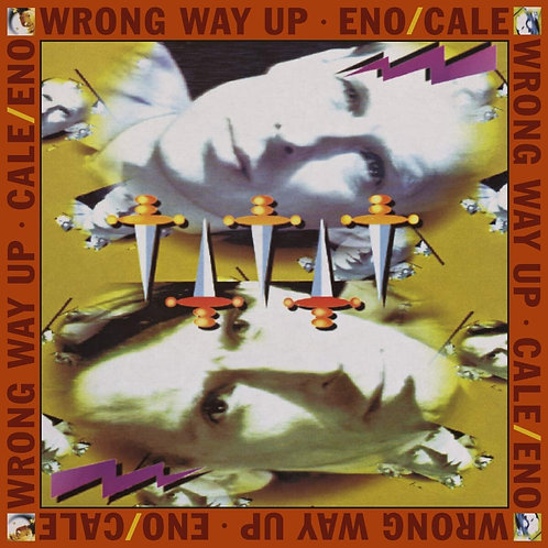 Brian Eno & John Cale - Wrong Way Up LP Released 21/08/20