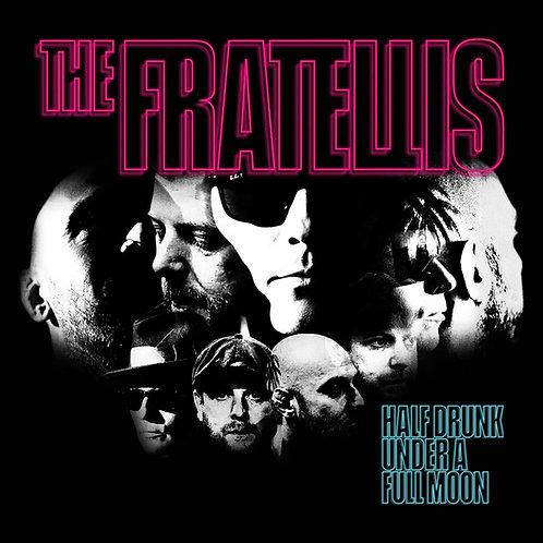 The Fratellis - Half Drunk Under A Full Moon LP Released 02/04/21