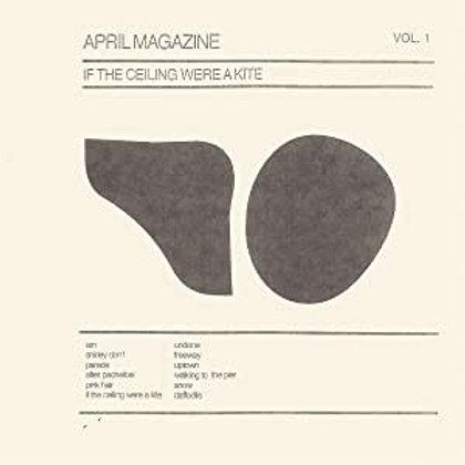April Magazine - If The Ceiling Were A Kite: Vol. 1 - Cream Vinyl LP