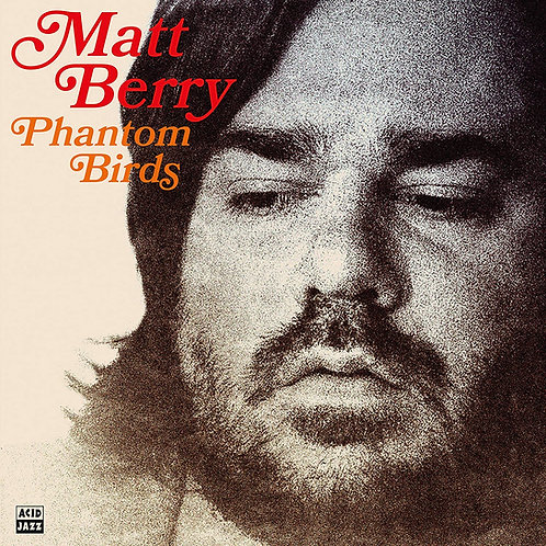 Matt Berry - Phantom Birds LP Released 18/09/20