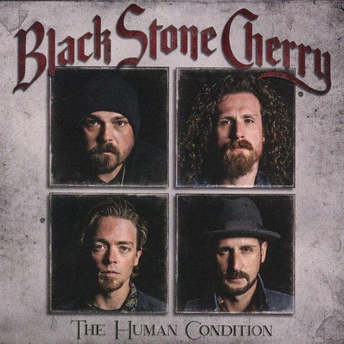 Black Stone Cherry - The Human Condition LP Released 30/10/20