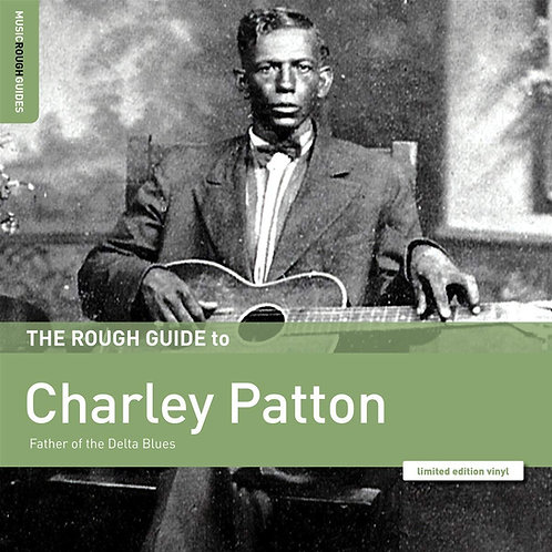 Charley Patton - The Rough Guide To Charley Patton LP Released 28/02/20