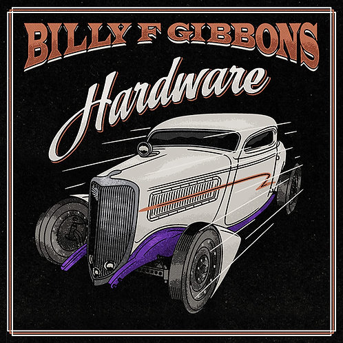 Billy F Gibbons - Hardware CD Released 04/06/21