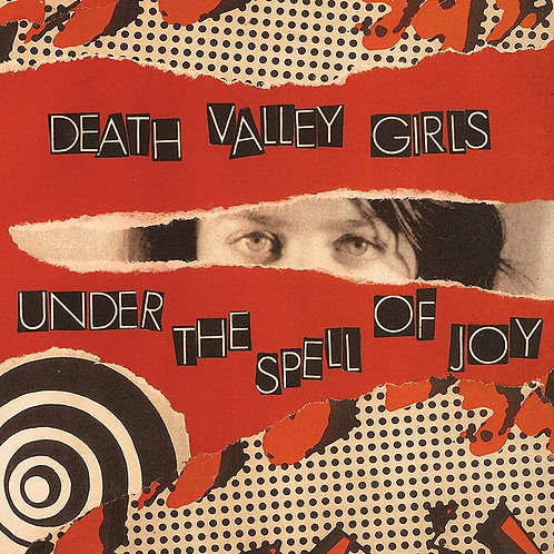 Death Valley Girls - Under The Spell Of Joy CD Released 02/10/20