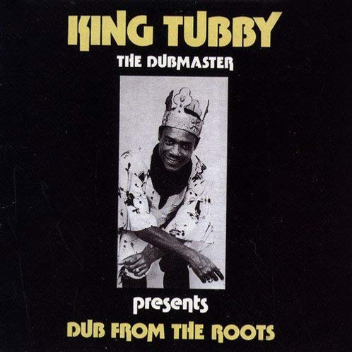 King Tubby - Dub From The Roots LP Released 22/11/19