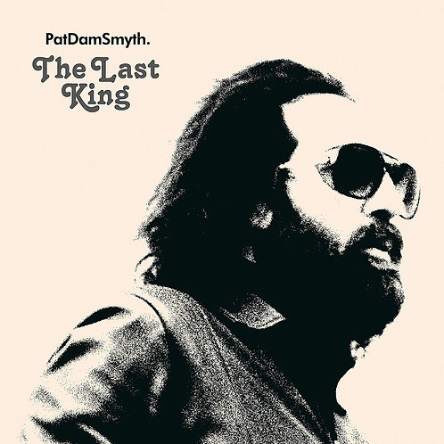 Pat Dam Smyth - The Last King CD Released 05/07/19