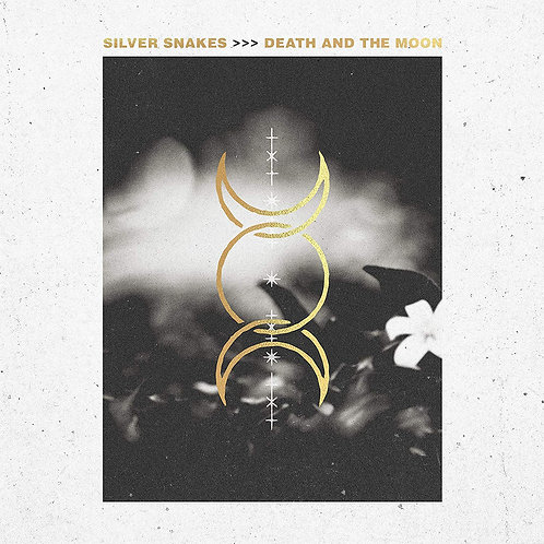 Silver Snakes - Death And The Moon LP Released 23/08/19