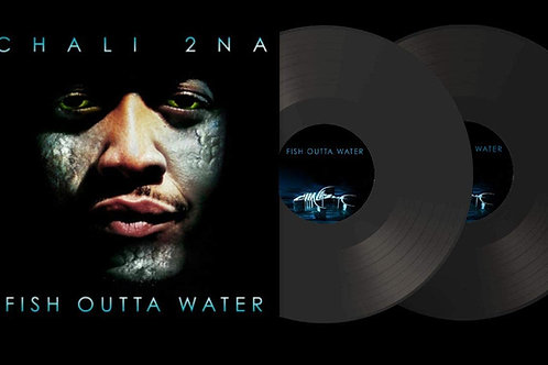 Chali 2na - Fish Outta Water LP Released 28/08/20