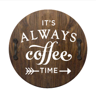 It's Always Coffee Time - Serving Tray