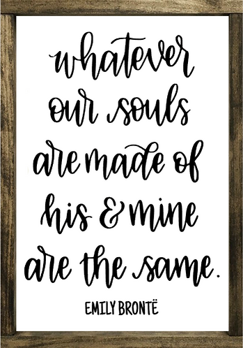 Whatever Our Souls Are Made Of - Framed