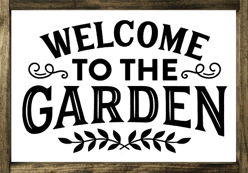 Welcome to the Garden - Framed