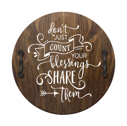 Don't Just Count Your Blessings, Share Them - Serving Tray