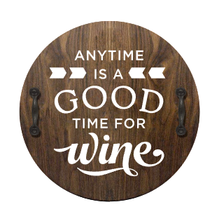 Anytime is a Good Time for Wine - Serving Tray