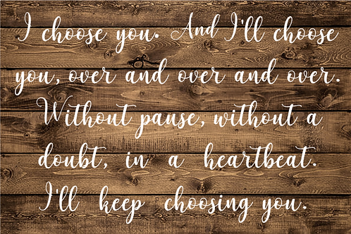 I Choose You*