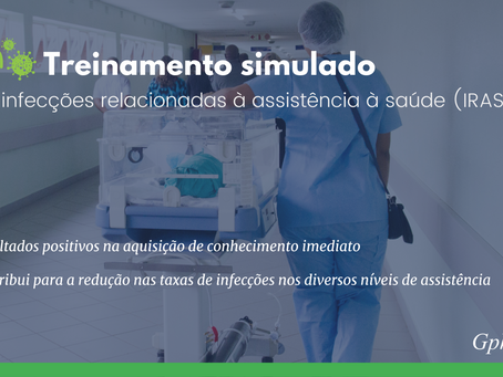 Treinamento simulado e infecções relacionadas à assistência à saúde (IRAS)