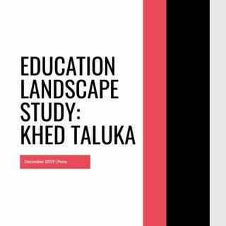 Education Landscape Study: Khed Taluka