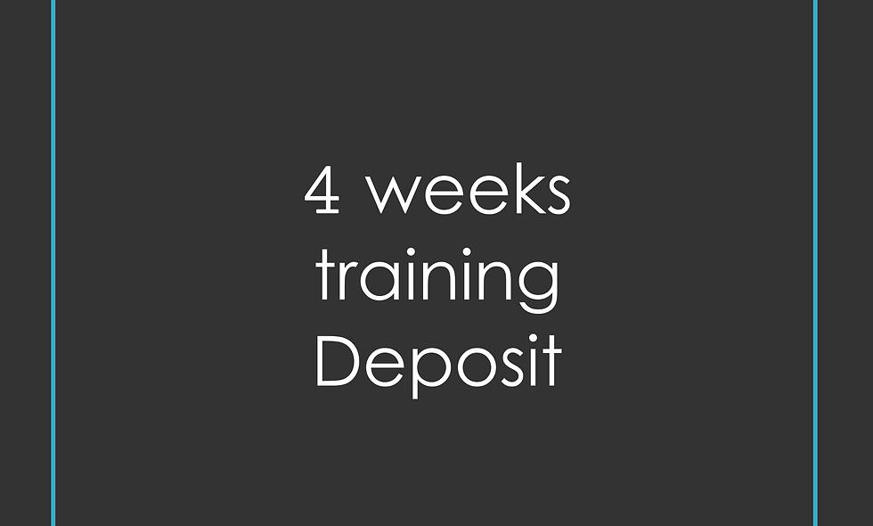 Deposit 4 Weeks Training