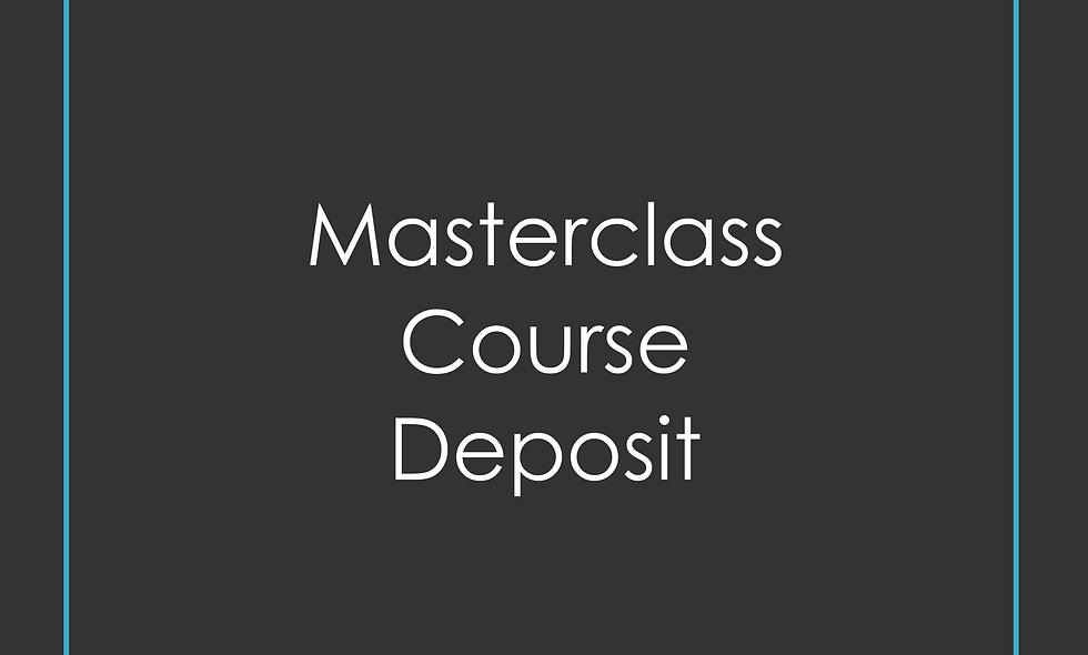 Deposit for Masterclass training