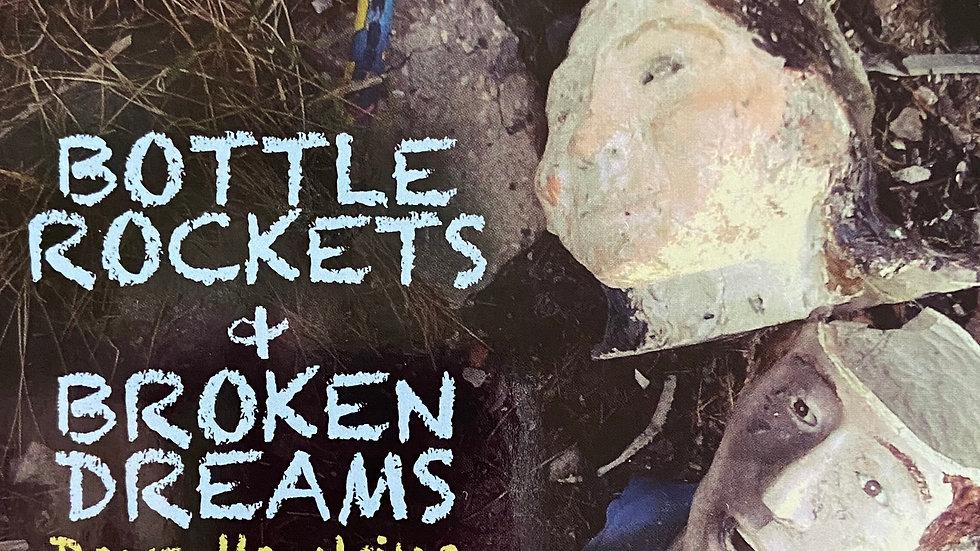 BOTTLEROCKETS & BROKEN DREAMS (2021)