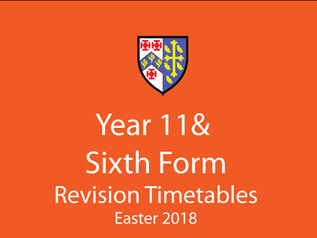 Year 11 & Sixth Form Revision Timetables - Easter 2018