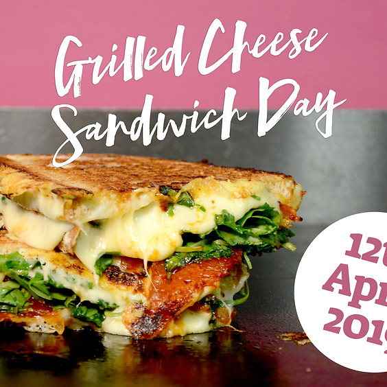 National 'Grilled Cheese' Sandwich Day 2019