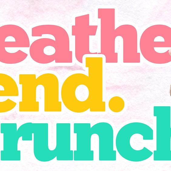 Breathe, Bend. Brunch