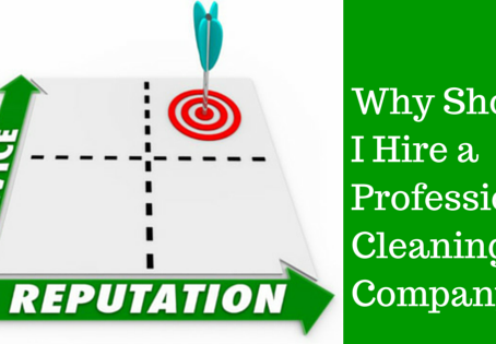 Why Should I Hire a Professional Cleaning Company?