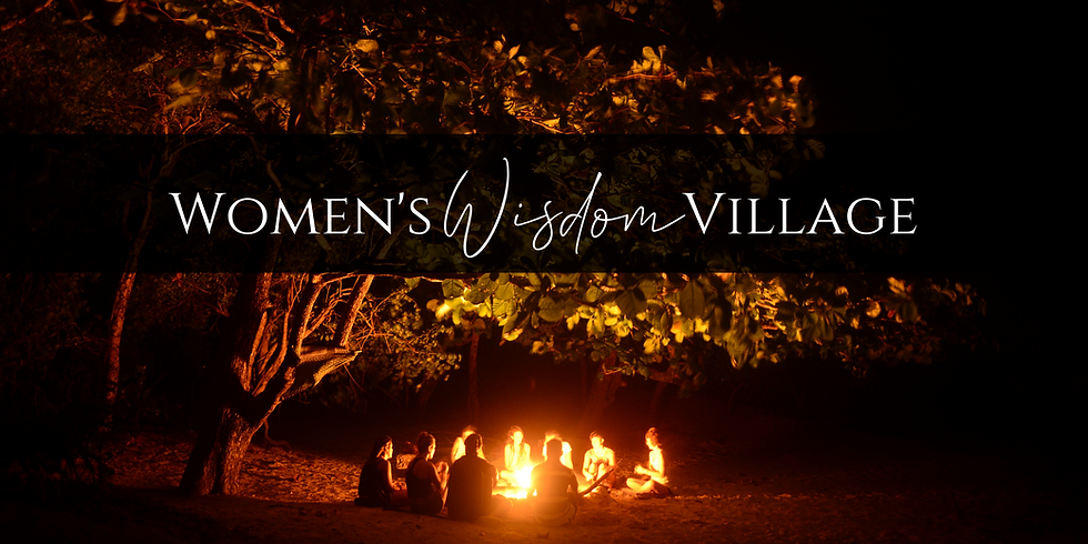 Women's Wisdom Village - Gathering 2 | Sun. 8/23 7:30 pm PT